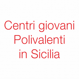 Centri giovani Polivalenti in Sicilia
