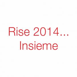 Rise 2014..Insieme