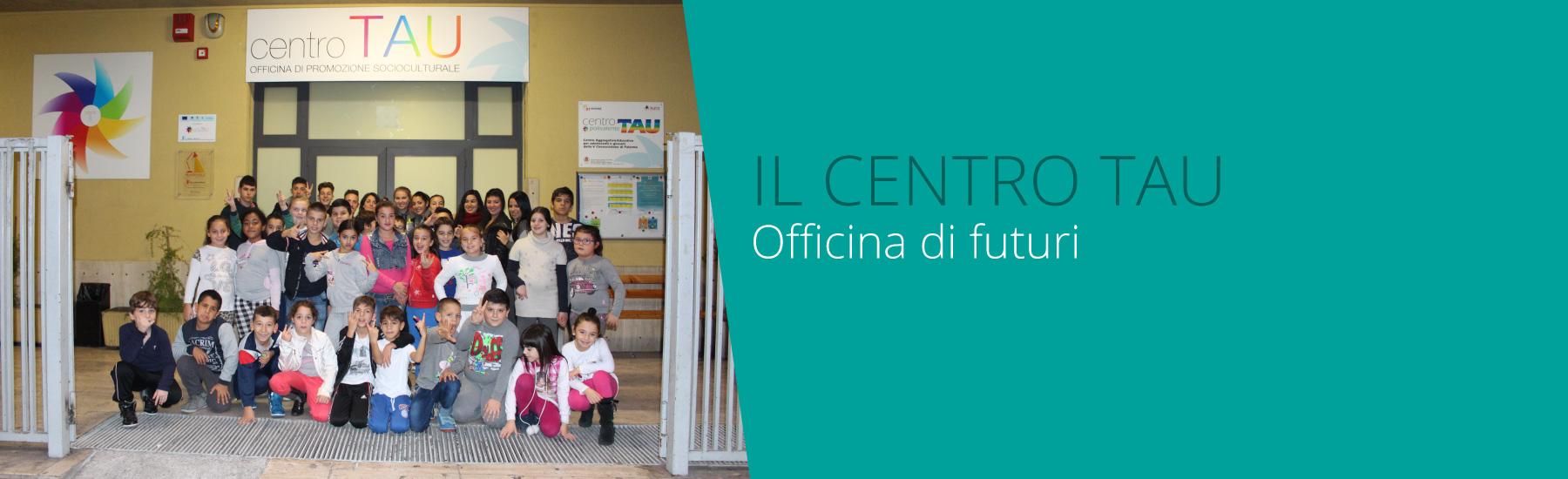 Il Centro TAU